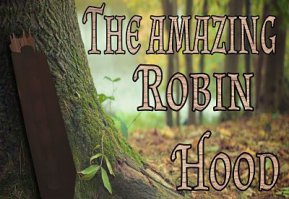 The amazing Robin Hood